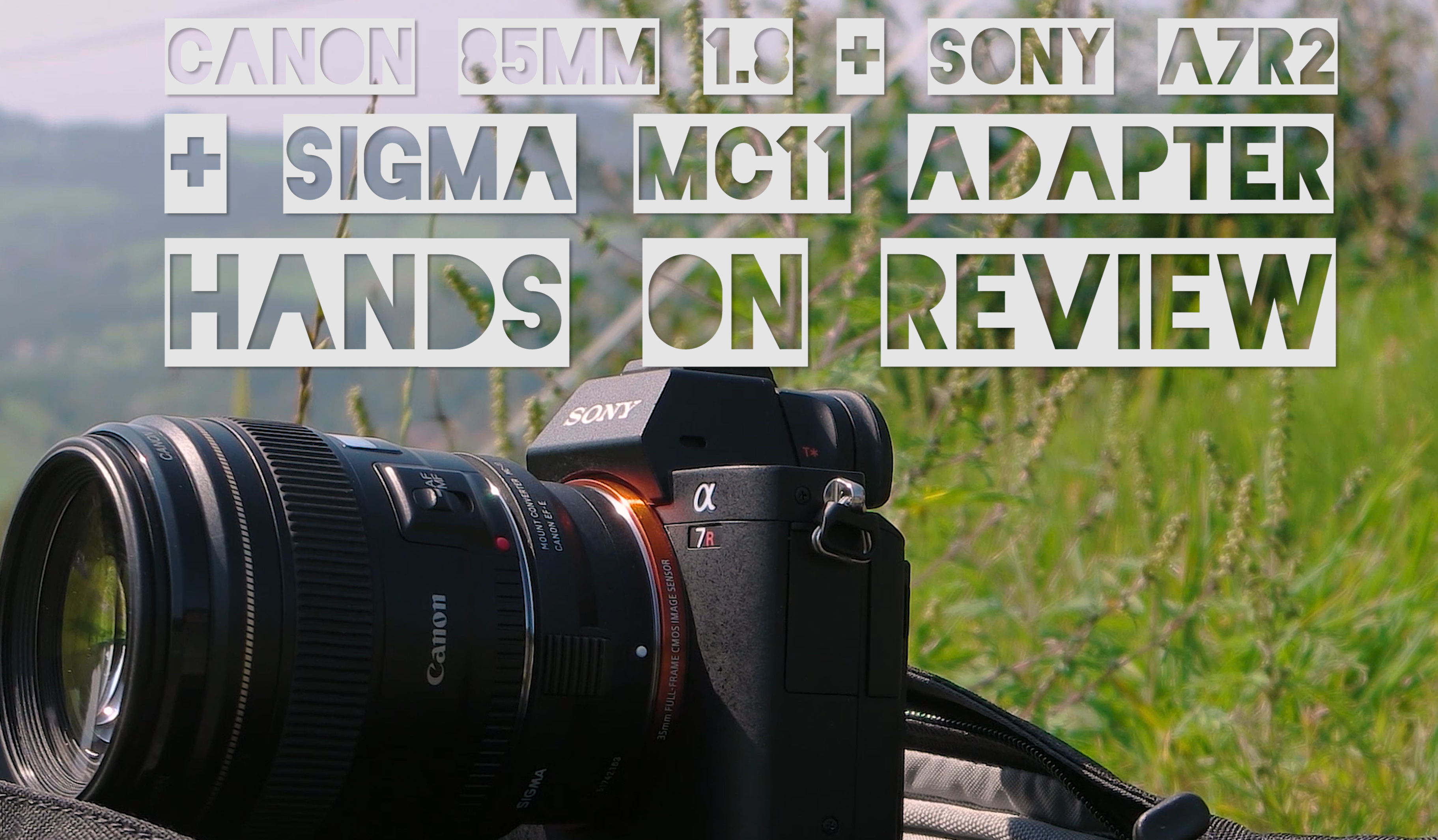 Canon 85mm 1.8 + Sigma MC11 Hands On Review