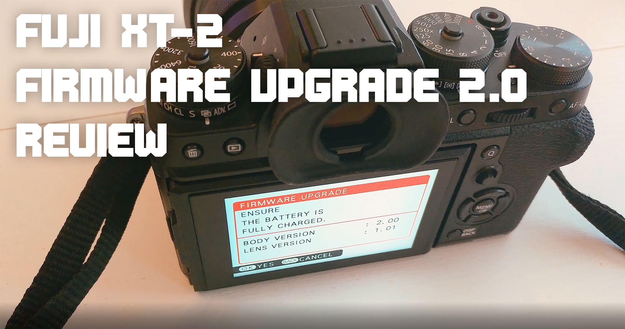 Fuji XT2 Firmware Upgrade 2.0 REVIEW