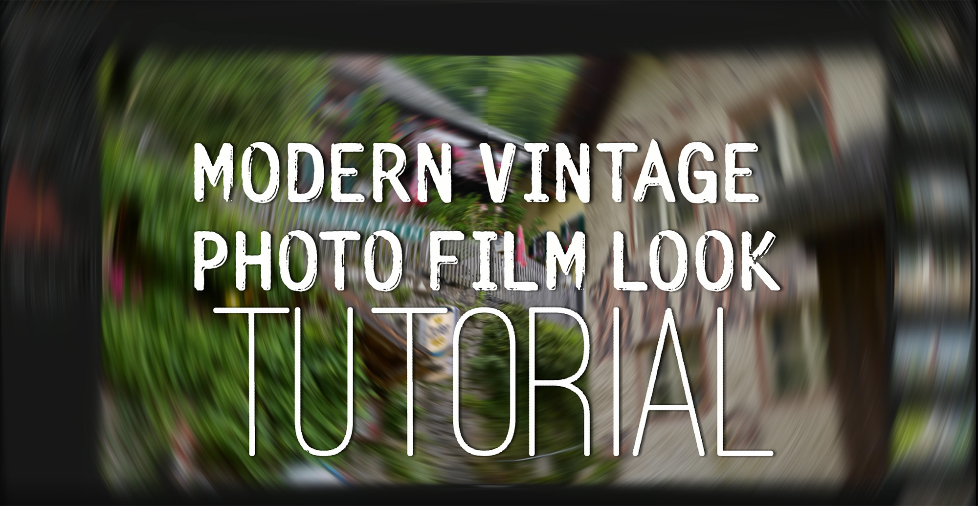 Modern Vintage Photo Film Look TUTORIAL